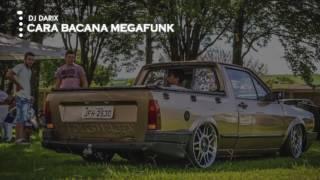 DJ DARIX - CARA BACANA MEGAFUNK [Mc G15]