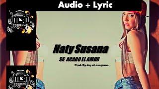 Naty Susana - Se Acabo El Amor [Official Audio] MBN Records