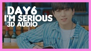 I'M SERIOUS - DAY6 (3D USE HEADPHONES)