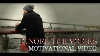 Ignore the Voices | Motivational Video |