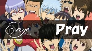 【Enye】 Pray (Gintama OP1 cover)
