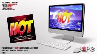 Single Hot - LAURENT VEIX & DJ mars feat TONY GOMEZ & RAGGA RANKS  (PromoWebJ2PG)