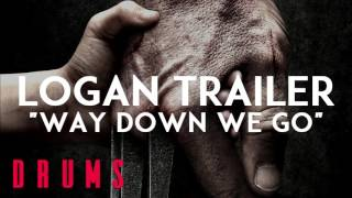 Logan Trailer Song - Way Down We Go [DRUMS]