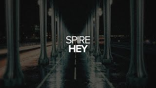 Spire - Hey
