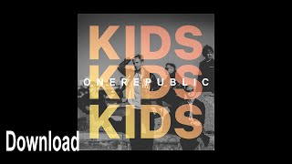 One Republic - Kids (Official Lyrics) | HD
