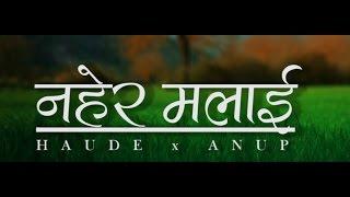 Nahera Malai - Haude X Anup Kunwar (Official Audio)