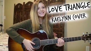 Love Triangle | RaeLynn {Cover} | Caroline Dare