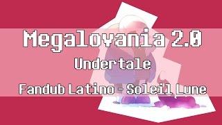Megalovania 2.0 (Undertale) -Fandub Latino- Soleil Lune