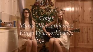 Kolęda dla nieobecnych (cover) - Kinga i Marta Wieczorkiewicz