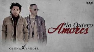 Ozuna, Yandel, No quiere Amores (audio oficial)