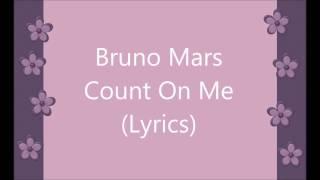 Bruno Mars -Count On Me Lyrics