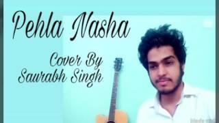 Pehla Nasha | Sanam | Udit Narayan | Cover | Saurabh Singh