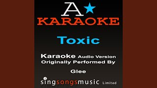 Toxic (Originally Performed By Glee Cast) (Karaoke Audio Version)