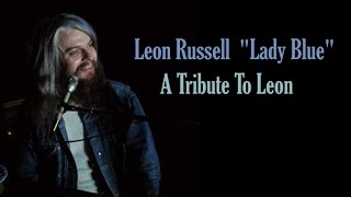 "Leon Russell  ""Lady Blue"" - A Tribute To Leon"