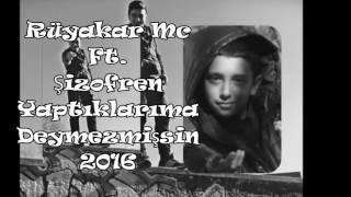 Rüyakar Mc Ft  Şizofren Yaptıklarıma Deymezmişsin 2016  New Track