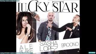 Sasha Lopez feat. Ale Blake & Broono - Lucky Star (Official Single)