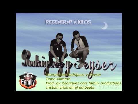 Mirame de Rodriguez Y Geyser Letra y Video