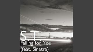 Falling for You (feat. Sinatra)