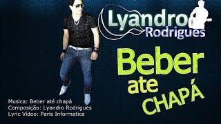 Lyandro Rodrigues - Beber até chapá - (Lyric Vídeo)
