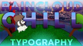 RAINCLOUD CHILL [We Bare Bears Typography Lyric Video]