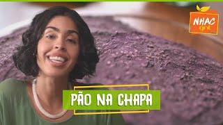 Como fazer PÃO CASEIRO NA CHAPA   Bela Gil   Refazenda