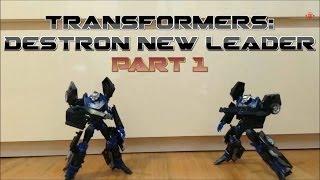 Transformers: Destron New Leader Part 1