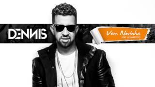 Dennis - Vem Novinha (Áudio CD) Feat. Romantico