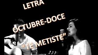 LETRA Octubre Doce -Te Metiste  (Ariel Camacho)