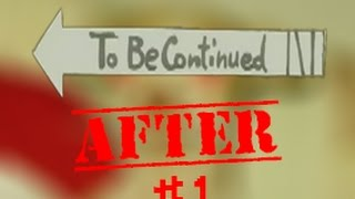 TO BE CONTINUED [AFTER] (ORIGINAL)COMPILATION #1