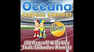 Oceana - Endless Summer (Dj Ozeroff & Dj Sky feat. Lebedev Remix) UEFA EURO 2012 Song