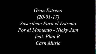 Nicky Jam - Por el Momento feat Plan B (Album Fénix)