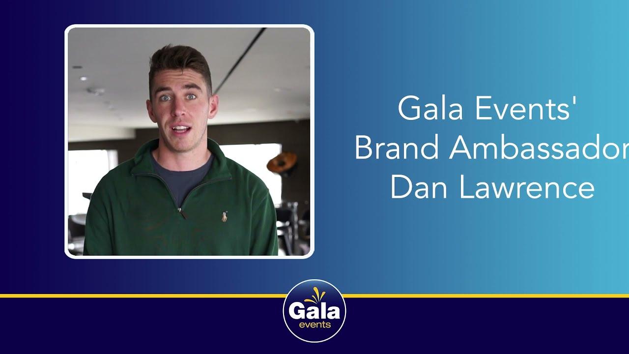 Dan Lawrence: Gala Events ambassador