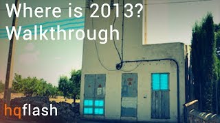 Where is 2013 - Walkthrough