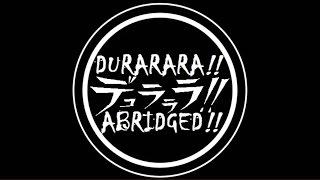 Durarara Abridged Opening