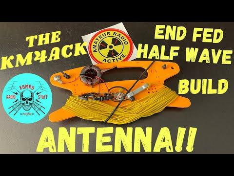 KM4ACK End Fed Half Wave Antenna Build