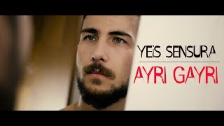 Yeis Sensura - Ayrı Gayrı (Official Video)