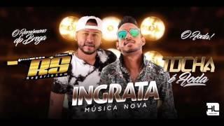 INGRATA - ROGÉRIO SOM E MC TOCHA - INSCREVA-SE - COMPARTILHEM