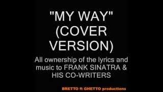"""MY WAY""(F.Sinatra/P.Anka) COVER VERSION - feat PETER POET- BRETTO-LUIZ SAO PAULO"
