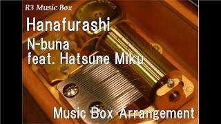 Hanafurashi/N-buna feat. Hatsune Miku [Music Box]