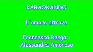 Karaoke Duetti - L'amore altrove - Francesco Renga - Alessandra Amoroso ( Testo )