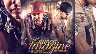 Justin Quiles - Nunca Imagine ft. Kevin Roldan (Remix) [Official Audio]