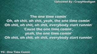 YG - One Time Comin (Lyrics)