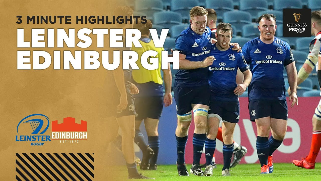 Leinster v Edinburgh  – PRO14 Rugby Highlights