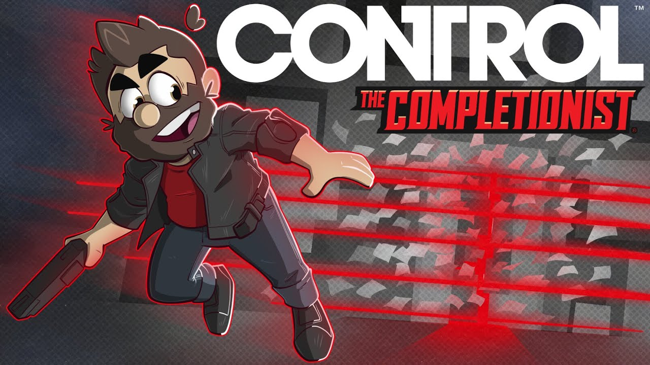 The Completionist - Control Ultimate Edition: Complete Power