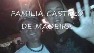 FAMILIA CASTELO DE MADEIRA