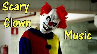 SCARY CLOWN MUSIC - Creepy Clown Sighting Music -  🎵