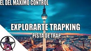 (Explorarte TRAPKING) Pista de Trap Uso Libre | Base de Trap Instrumental (Free Download)