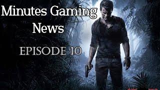 Minutes Gaming News - épisode 10 / Uncharted 4