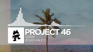 Project 46 - Stars (feat. Haley) [Monstercat Release]