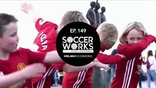 Soccer Works with Daniel Workman  Ep 149